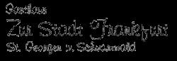 """Gasthaus – Restaurant  """"Zur Stadt Frankfurt"""""""